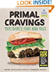 Primal Cravings: Your favorite foods,...