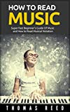 How To Read Music: How To Read Music - Super Fast Beginner's Guide Of Music and How to Read Musical Notation (Music Theory Free Super Series Book 1)