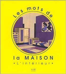Les mots de la maison l 39 int rieur aam 9782871430865 books for Photo dinterieur mots croises