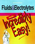 Fluids & Electrolytes Made Incredibly...