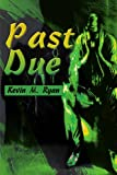 Past Due (059509547X) by Ryan, Kevin