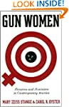 Gun Women: Firearms and Feminism in C...