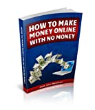 img - for How to Make Money Online With No Money book / textbook / text book
