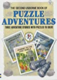 Second Usborne Book of Puzzle Adventures: Three Adventure Stories with Puzzles to Solve (No. 2)