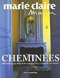 echange, troc Marie Claire - Cheminées : 60 Idées qui peuvent changer la vie d'une pièce