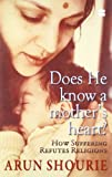 img - for Does He Know a Mother's Heart: How Suffering Refutes Religions book / textbook / text book