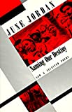 Naming Our Destiny: New and Selected Poems (0938410849) by June Jordan