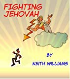 Image of Fighting Jehovah