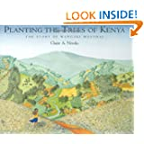 Planting the Trees of Kenya: The Story of Wangari Maathai (Frances Foster Books)