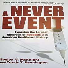A Never Event (       UNABRIDGED) by Evelyn V. McKnight, Travis T. Bennington Narrated by Ralph Morocco