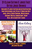 img - for 31 Clean Eating & Juice Fast Detox Drinks - 31 Juice Fasting & Detoxification Raw Superfoods Like Beet Juice, Apple Cider Vinegar, Wheatgrass, Ginger Root, Hemp Milk, Beta Carotene book / textbook / text book
