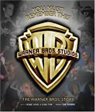 You Must Remember This: The Warner Bros. Story (076243418X) by Schickel, Richard