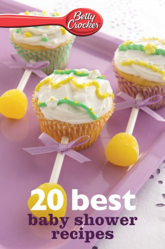 Betty Crocker 20 Best Baby Shower Recipes (Betty Crocker eBook Minis) by Betty Crocker