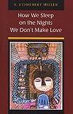 How We Sleep on the Nights We Dont Make Love