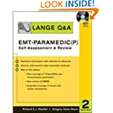 Lange Q & A: EMT-Paramedic (P) Self Assessment and Review, Second Edition: Self-Assessment and Review