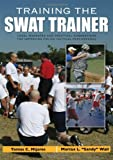img - for Training the Swat Trainer: Legal Mandates and Practical Suggestions for Improving Police Tactical Performance [Paperback] [2012] (Author) Tomas C. Mijares, Marcus L.