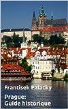 Prague: Guide historique
