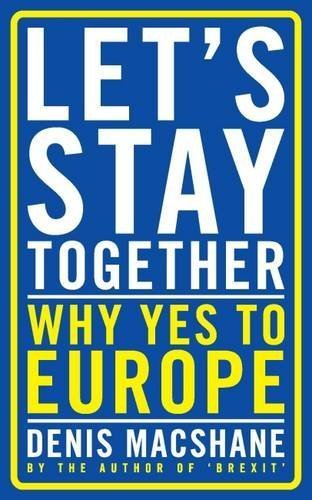 Let's Stay Together: How Britain Will Leave Europe