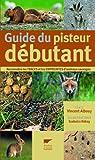 echange, troc Vincent Albouy - Guide du pisteur débutant : Reconnaître les traces et les empreintes d'animaux sauvages