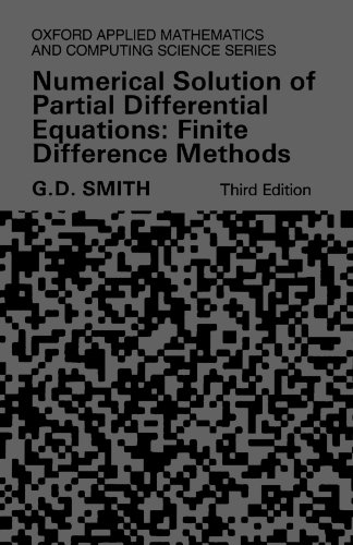 Numerical Solution of Partial Differential Equations: Finite Difference Methods 3rd Edition (Oxford Applied Mathematics and Computing Science Series)