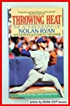 Throwing Heat: The Autobiography of Nolan Ryan