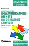 img - for Information Services and Technology: Neue Informations Und Kommunidationsdienste : English-Deutsch,Deutsch-English/Dictionary/Fachworterbuch book / textbook / text book
