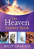 The Heaven Answer Book by Billy Graham