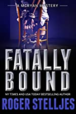 Fatally Bound - A chilling crime thriller (Mac McRyan Mystery Series Book)