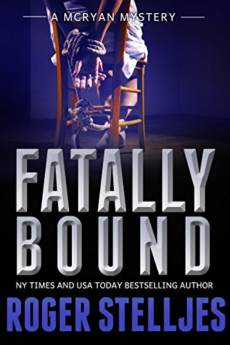 New York Times & USA Today Bestselling Mystery Series, with over 1.5 million downloads!  Kindle Thriller of The Day: Fatally Bound by Roger Stelljes