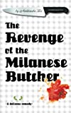The Revenge of the Milanese Butcher (Gertrude Wine & the Food Murder Mystery Series)