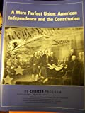 A More Perfect Union: American Independence and the Constitution (The Choices Program)