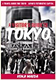 img - for A Visitor's Guide to Tokyo - A Travel Guide for Tokyo - Japan's Futuristic Capital book / textbook / text book