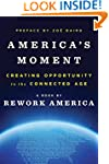 America's Moment: Creating Opportunit...