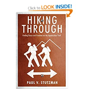 Hiking Through: Finding Peace and Freedom on the Appalachian Trail book