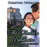 The Teacher's Billionaire (The Sherbrookes of Newport) ~ Christina Tetreault