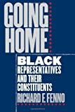 Going Home: Black Representatives and Their Constituents (0226241319) by Richard F. Fenno