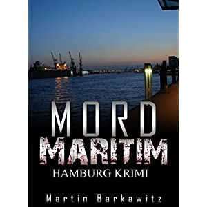 Mord maritim: SoKo Hamburg 8 - Ein Heike Stein Krimi (Soko Hamburg - Ein Fall für Heike S