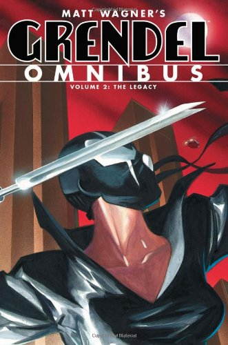 Grendel Omnibus Volume 2: The Legacy: Matt Wagner, Diana Schutz, Tim Sale, The Pander Brothers, Bernie Mireault: 9781595828941: Amazon.com: Books