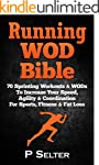 Running WOD Bible: Sprinting Workouts...