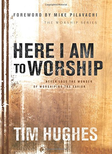 here-i-am-to-worship-never-lose-the-wonder-of-worshipping-the-savior