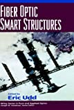 Fiber Optic Smart Structures (Wiley Series in Pure and Applied Optics)