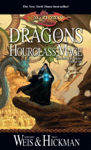 Dragons of the Hourglass Mage (Dragonlance: The Lost Chronicles, Book 3)