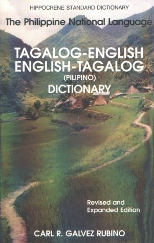 Tagalog-English/English-Tagalog Standard Dictionary, Revised & Expanded Edition (Hippocrene Standard Dictionaries), by Carl Rubino
