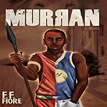 Murran Audiobook by F. F. Fiore Narrated by Lamarr Gulley