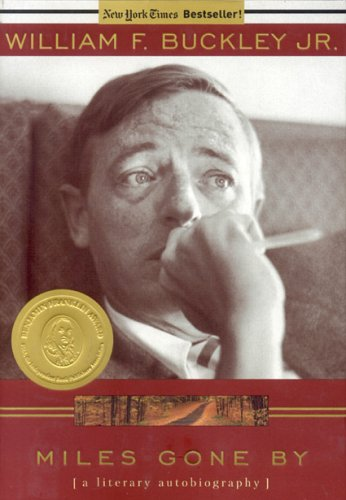 Miles Gone By : A Literary Autobiography, WILLIAM F. BUCKLEY
