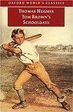 Tom Brown's Schooldays (Oxford World's Classics) (0192835351) by Hughes, Thomas