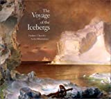 The Voyage of the Icebergs: Frederic Church's Arctic Masterpiece