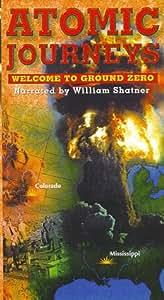 Atomic Journeys-Welcome to Ground Zero [VHS]