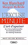 img - for L'excuse minute: L'art d'apaiser les crises professionelles, les tensions familiales, et les relations houleuses book / textbook / text book