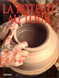 img - for La Poterie au tour (French Edition) book / textbook / text book